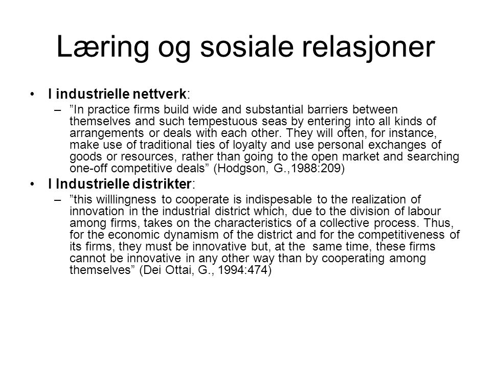 "Læring og sosiale relasjoner I industrielle nettverk: –""In practice firms build wide and substantial barriers between themselves and such tempestuous"