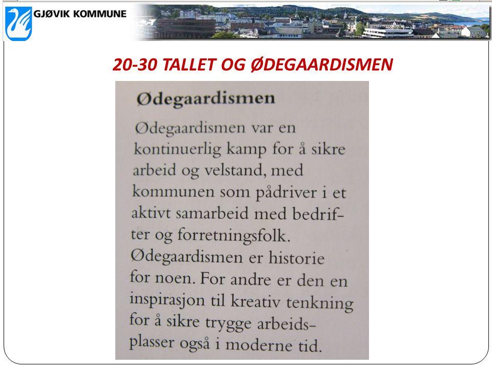 20-30 TALLET OG ØDEGAARDISMEN
