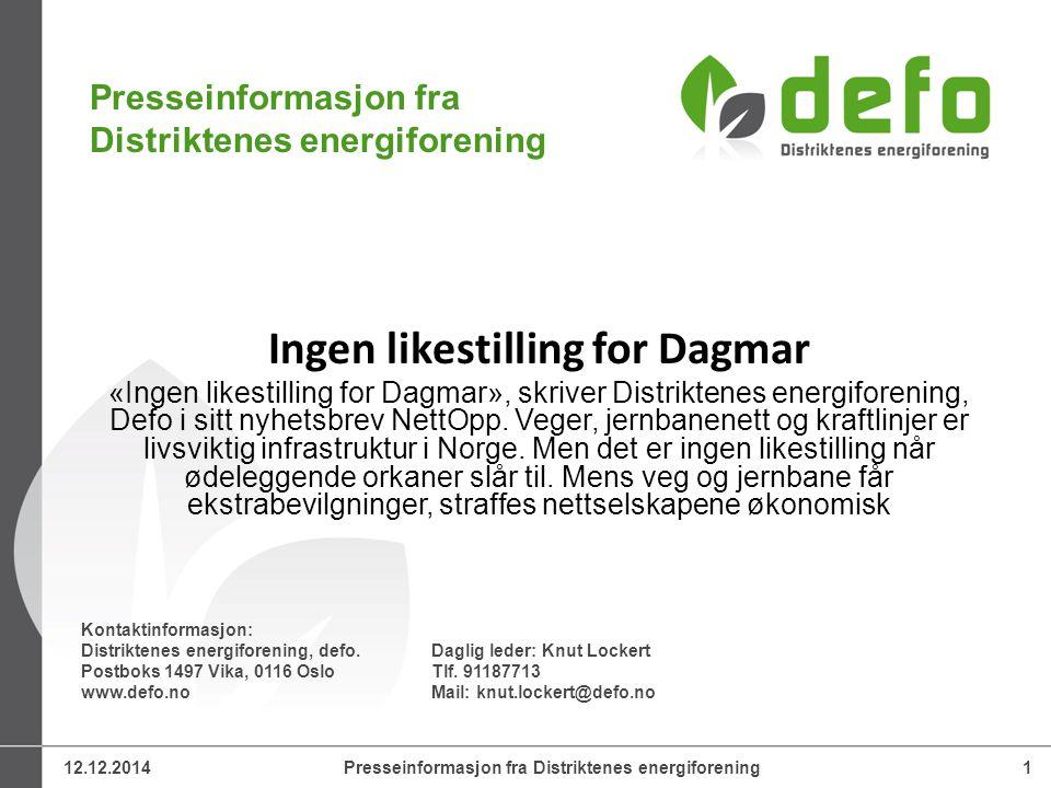 12.12.2014Presseinformasjon fra Distriktenes energiforening1 Kontaktinformasjon: Distriktenes energiforening, defo.