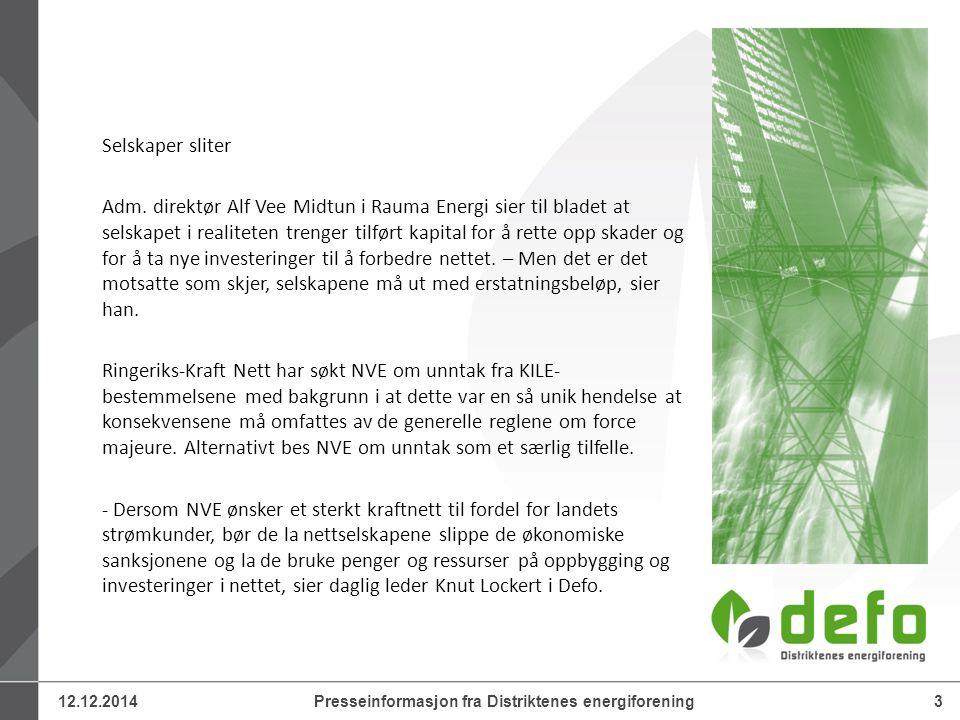 12.12.20143Presseinformasjon fra Distriktenes energiforening Selskaper sliter Adm.