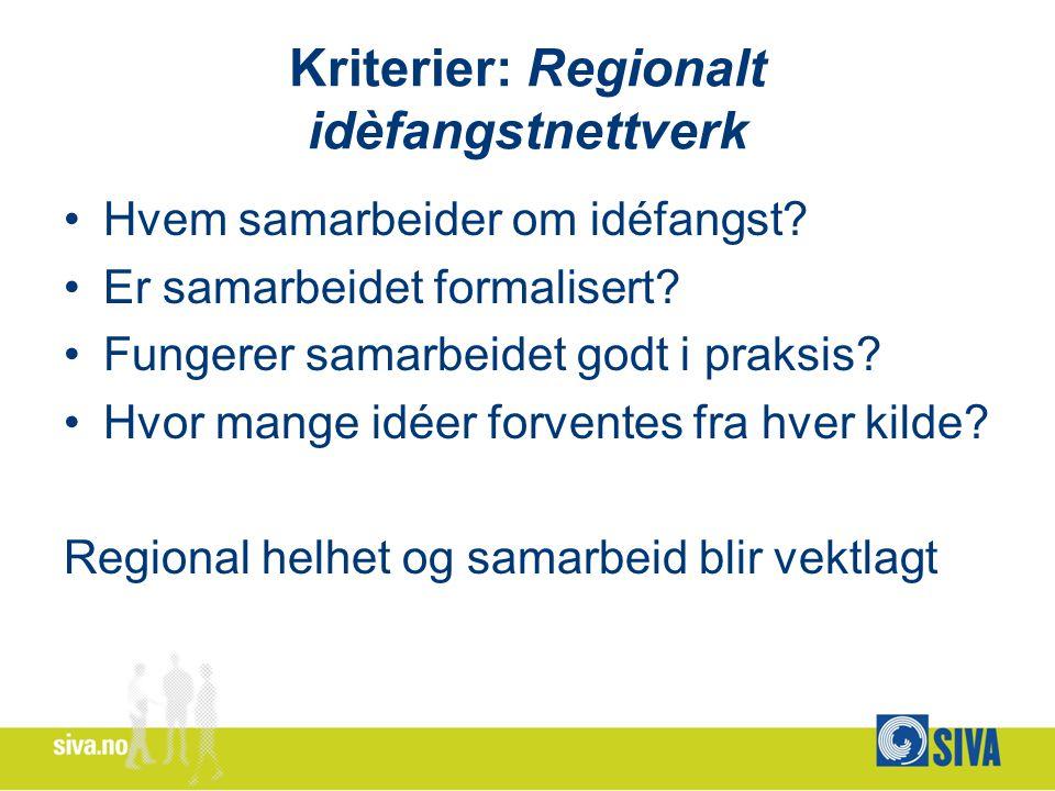 Kriterier: Regionalt idèfangstnettverk Hvem samarbeider om idéfangst.