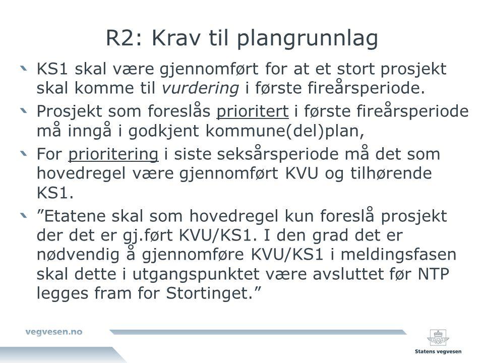 R2: Krav til plangrunnlag KS1 skal være gjennomført for at et stort prosjekt skal komme til vurdering i første fireårsperiode. Prosjekt som foreslås p