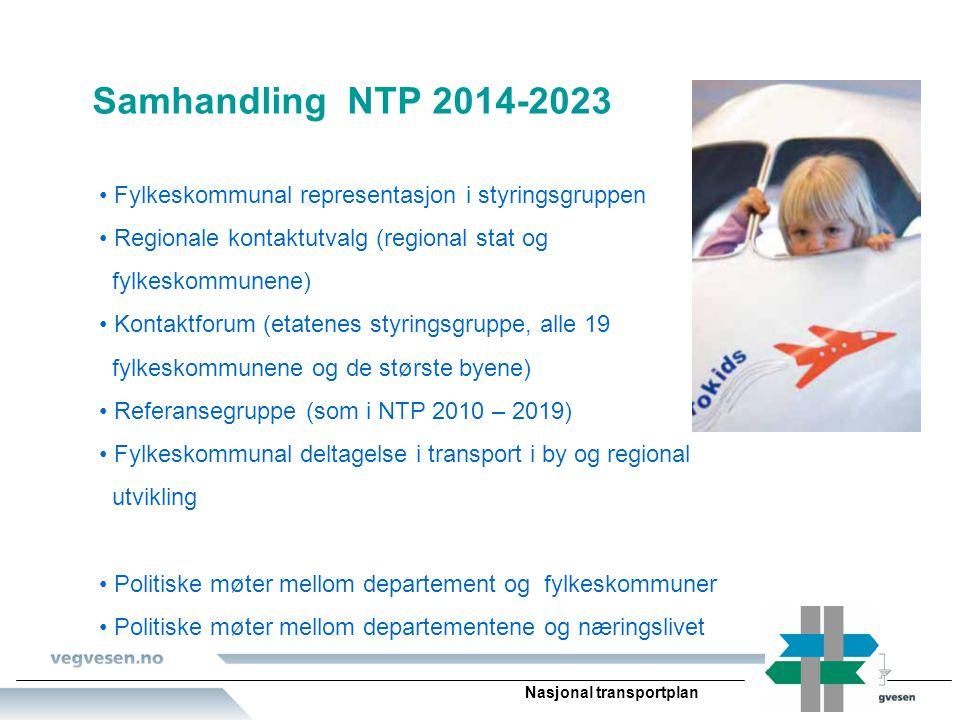 Nasjonal transportplan Samhandling NTP 2014-2023 Fylkeskommunal representasjon i styringsgruppen Regionale kontaktutvalg (regional stat og fylkeskommu