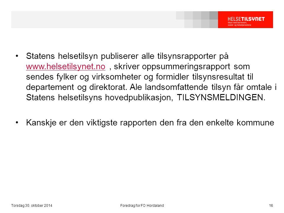 Statens helsetilsyn publiserer alle tilsynsrapporter på www.helsetilsynet.no, skriver oppsummeringsrapport som sendes fylker og virksomheter og formid