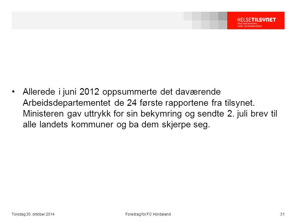 Allerede i juni 2012 oppsummerte det daværende Arbeidsdepartementet de 24 første rapportene fra tilsynet. Ministeren gav uttrykk for sin bekymring og