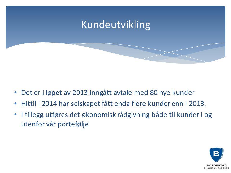 Det er i løpet av 2013 inngått avtale med 80 nye kunder Hittil i 2014 har selskapet fått enda flere kunder enn i 2013. I tillegg utføres det økonomisk