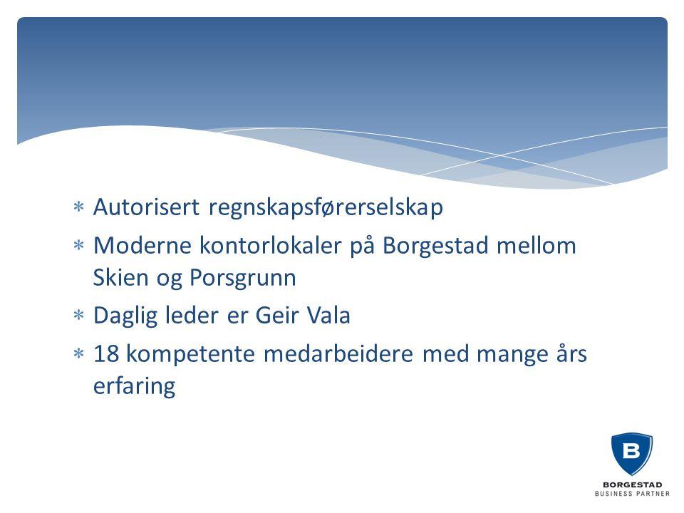  Autorisert regnskapsførerselskap  Moderne kontorlokaler på Borgestad mellom Skien og Porsgrunn  Daglig leder er Geir Vala  18 kompetente medarbei