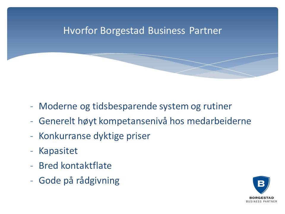 -Moderne og tidsbesparende system og rutiner -Generelt høyt kompetansenivå hos medarbeiderne -Konkurranse dyktige priser -Kapasitet -Bred kontaktflate