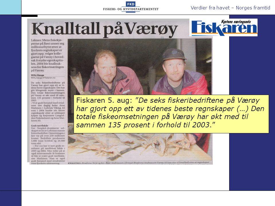 """Verdier fra havet – Norges framtid Fiskaren 5. aug: """"De seks fiskeribedriftene på Værøy har gjort opp ett av tidenes beste regnskaper (…) Den totale f"""
