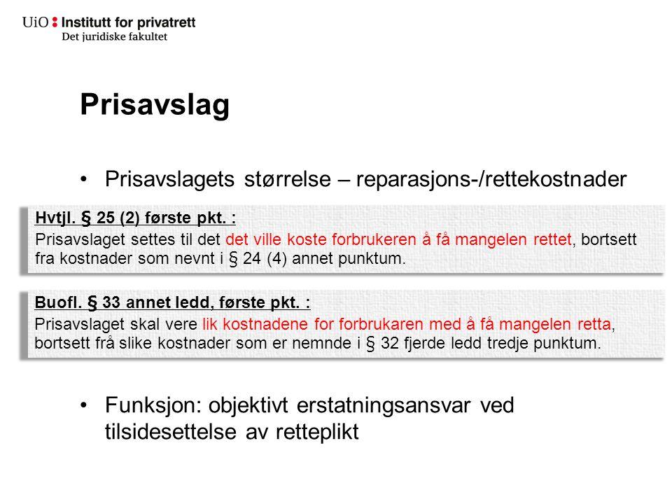 Prisavslag Prisavslagets størrelse – reparasjons-/rettekostnader Funksjon: objektivt erstatningsansvar ved tilsidesettelse av retteplikt Hvtjl.