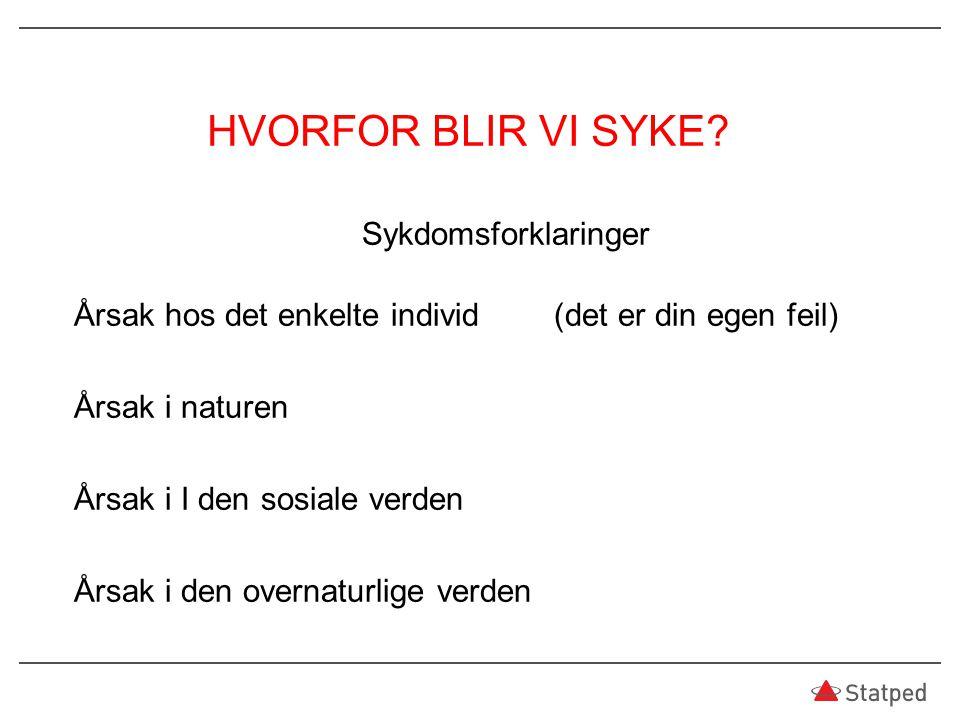 HVORFOR BLIR VI SYKE.