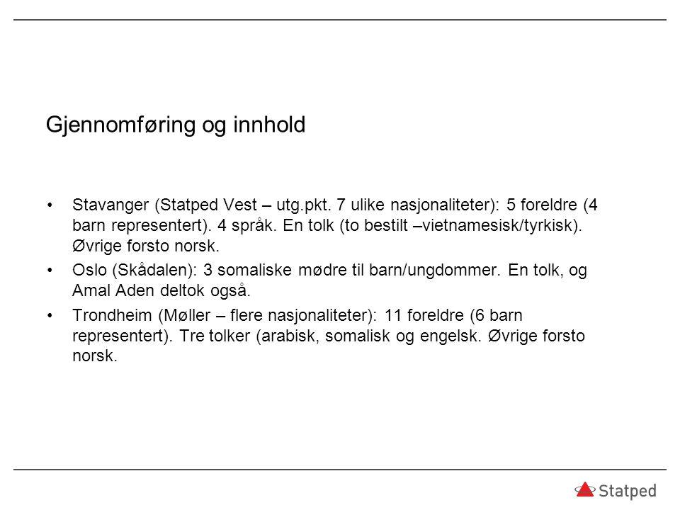 Gjennomføring og innhold Stavanger (Statped Vest – utg.pkt.