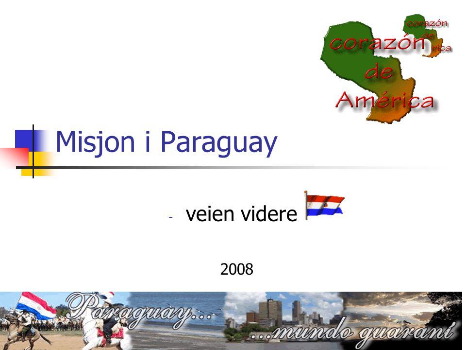 Misjon i Paraguay - veien videre Rudolf Leif Larsen 2008