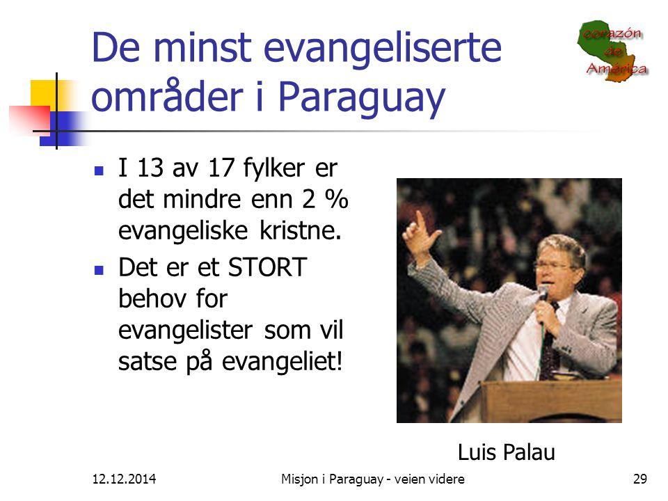 12.12.2014Misjon i Paraguay - veien videre29 De minst evangeliserte områder i Paraguay I 13 av 17 fylker er det mindre enn 2 % evangeliske kristne. De