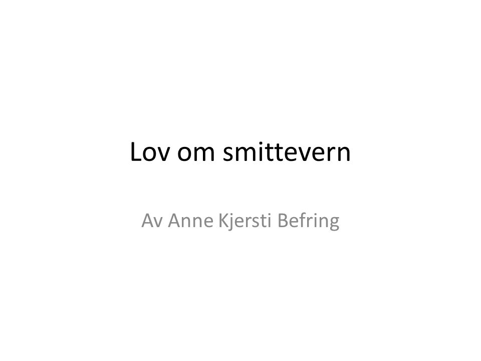 Lov om smittevern Av Anne Kjersti Befring