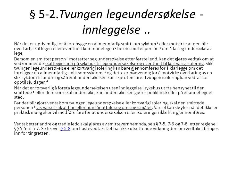 § 5-2.Tvungen legeundersøkelse - innleggelse..