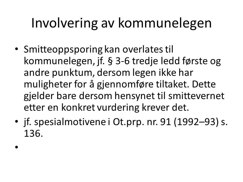 Involvering av kommunelegen Smitteoppsporing kan overlates til kommunelegen, jf.