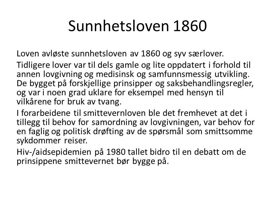 Sunnhetsloven 1860 Loven avløste sunnhetsloven av 1860 og syv særlover.