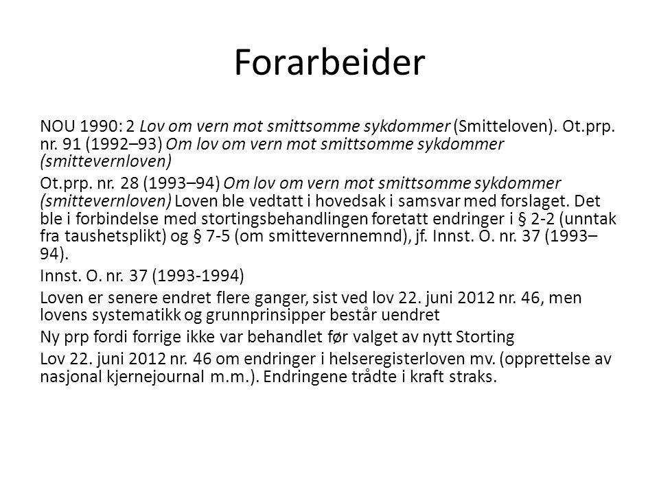 Forarbeider NOU 1990: 2 Lov om vern mot smittsomme sykdommer (Smitteloven).