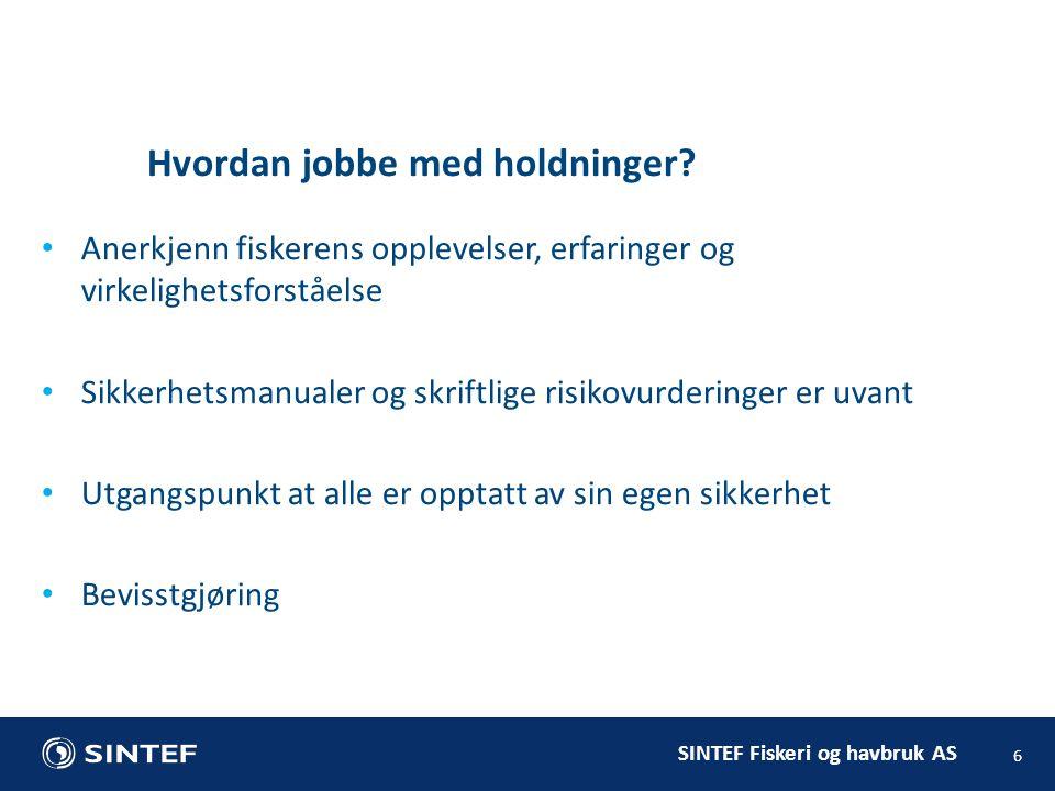 SINTEF Fiskeri og havbruk AS Hvordan jobbe med holdninger.