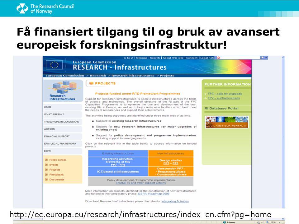 Få finansiert tilgang til og bruk av avansert europeisk forskningsinfrastruktur.