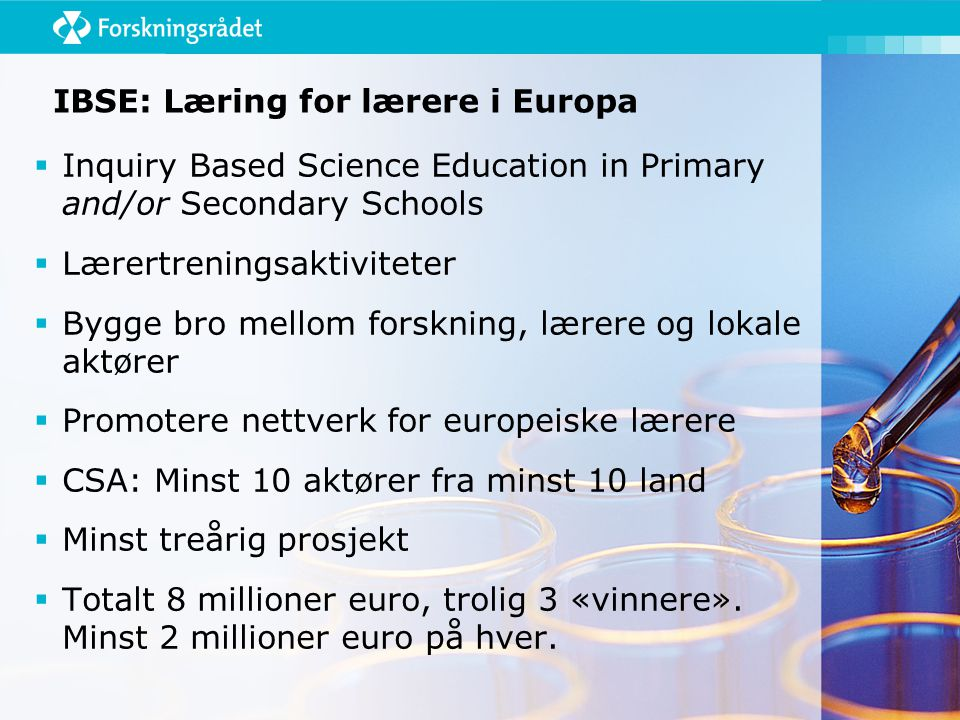 IBSE: Læring for lærere i Europa  Inquiry Based Science Education in Primary and/or Secondary Schools  Lærertreningsaktiviteter  Bygge bro mellom f