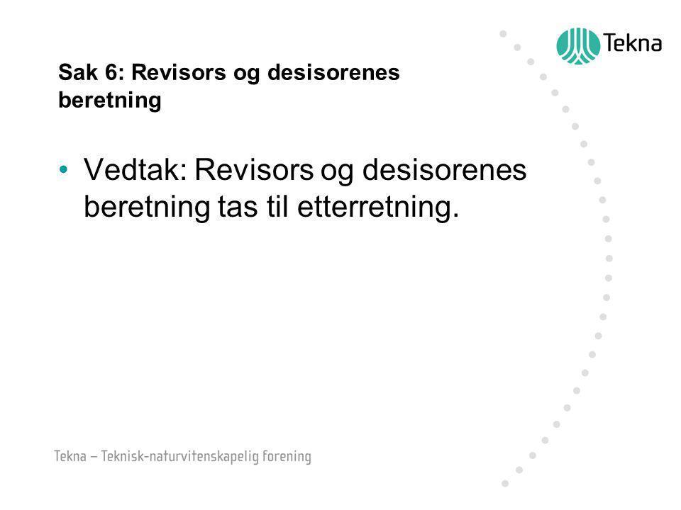 Sak 6: Revisors og desisorenes beretning Vedtak: Revisors og desisorenes beretning tas til etterretning.