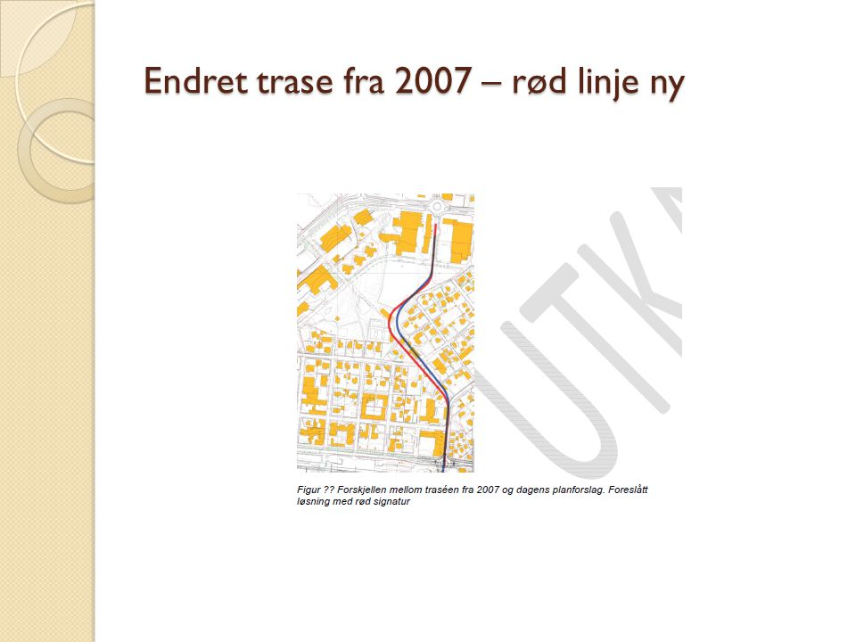 Endret trase fra 2007 – rød linje ny
