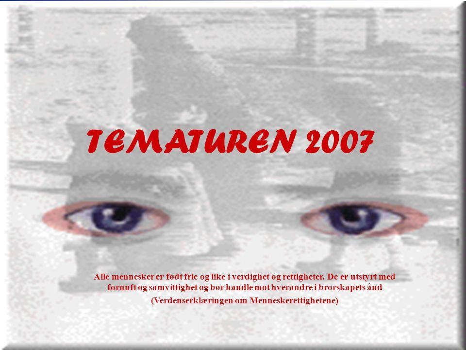TEMATUREN 2007 Alle mennesker er født frie og like i verdighet og rettigheter.