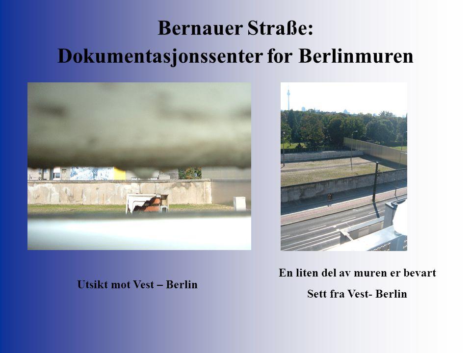 Bernauer Straße: Dokumentasjonssenter for Berlinmuren Utsikt mot Vest – Berlin En liten del av muren er bevart Sett fra Vest- Berlin