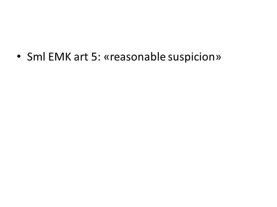 Sml EMK art 5: «reasonable suspicion»
