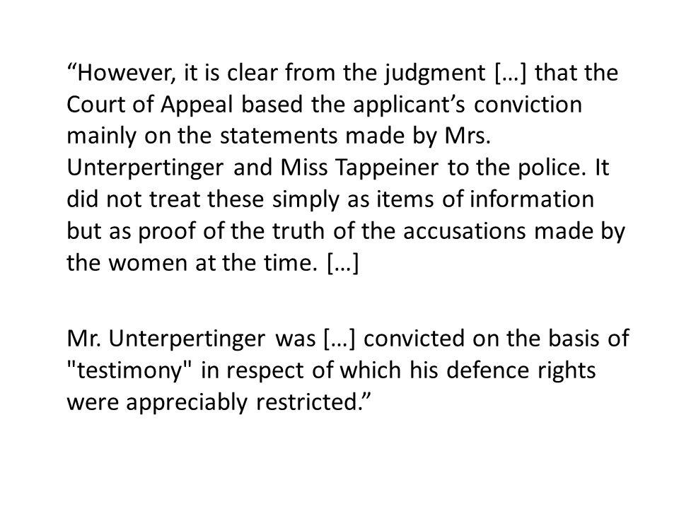 """However, it is clear from the judgment […] that the Court of Appeal based the applicant's conviction mainly on the statements made by Mrs. Unterperti"