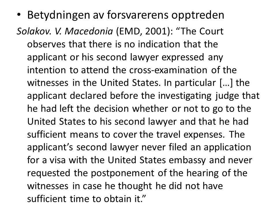 "Betydningen av forsvarerens opptreden Solakov. V. Macedonia (EMD, 2001): ""The Court observes that there is no indication that the applicant or his sec"