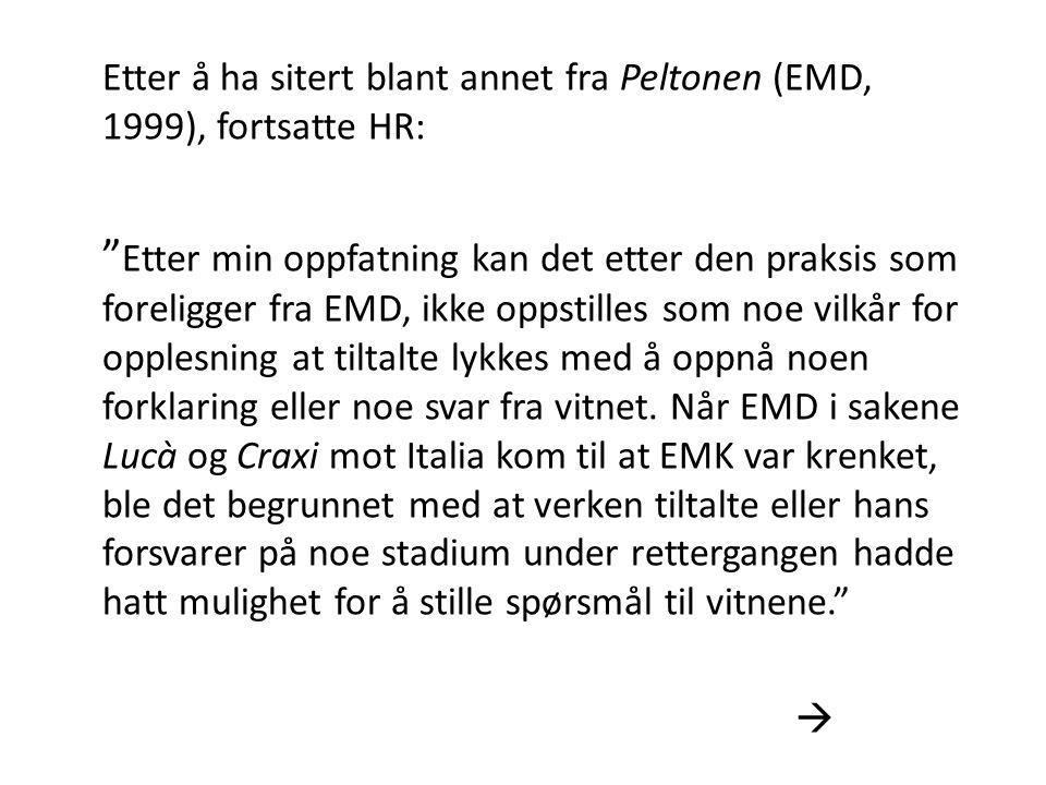 """Etter å ha sitert blant annet fra Peltonen (EMD, 1999), fortsatte HR: """" Etter min oppfatning kan det etter den praksis som foreligger fra EMD, ikke op"""