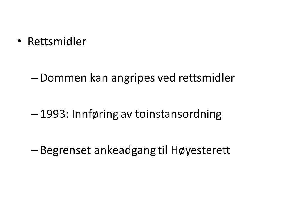 Rettsmidler – Dommen kan angripes ved rettsmidler – 1993: Innføring av toinstansordning – Begrenset ankeadgang til Høyesterett