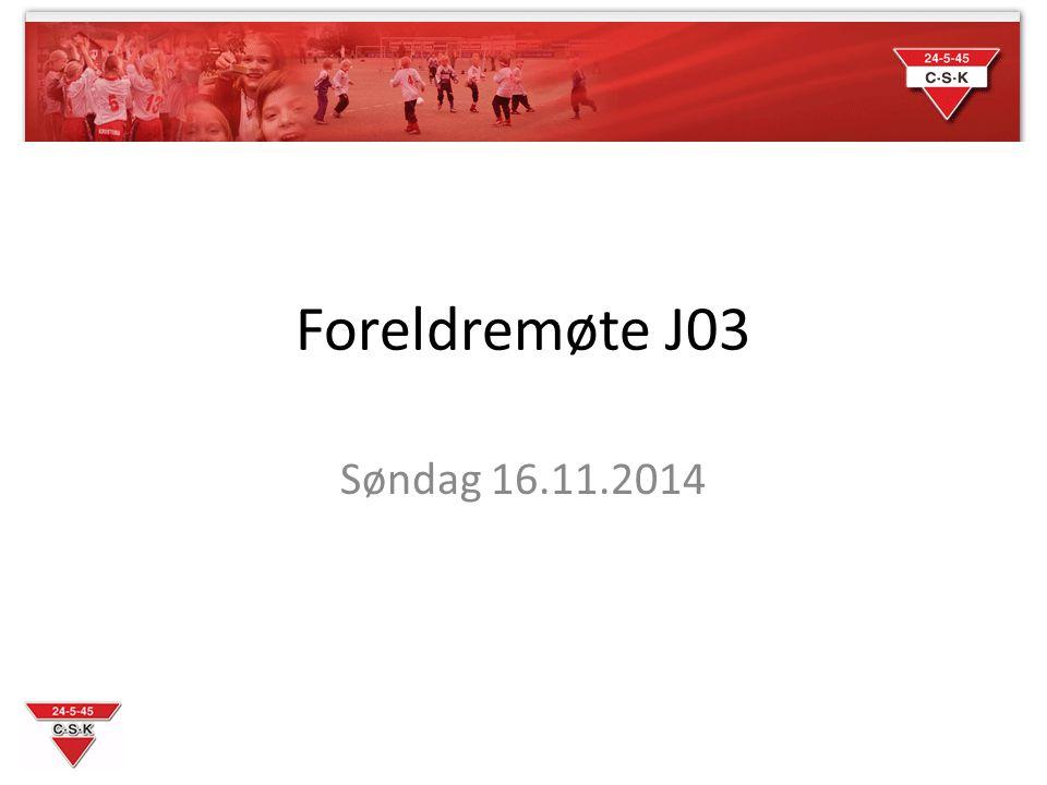 Foreldremøte J03 Søndag 16.11.2014