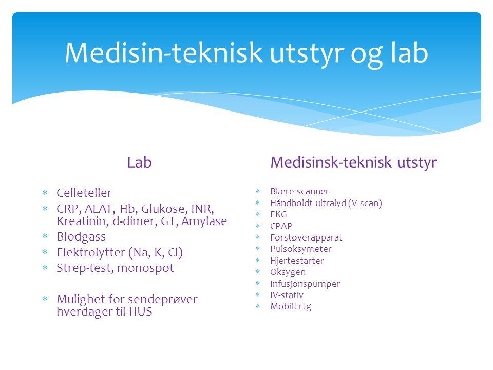 Medisin-teknisk utstyr og lab Lab  Celleteller  CRP, ALAT, Hb, Glukose, INR, Kreatinin, d-dimer, GT, Amylase  Blodgass  Elektrolytter (Na, K, Cl)