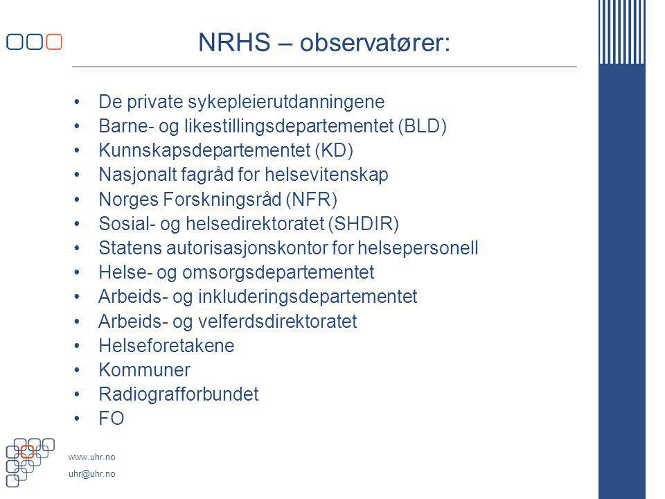 www.uhr.no uhr@uhr.no NRHS – observatører: De private sykepleierutdanningene Barne- og likestillingsdepartementet (BLD) Kunnskapsdepartementet (KD) Na