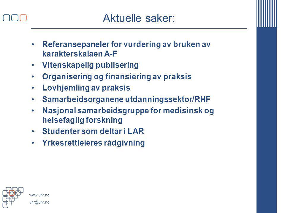 www.uhr.no uhr@uhr.no Aktuelle saker: Referansepaneler for vurdering av bruken av karakterskalaen A-F Vitenskapelig publisering Organisering og finans