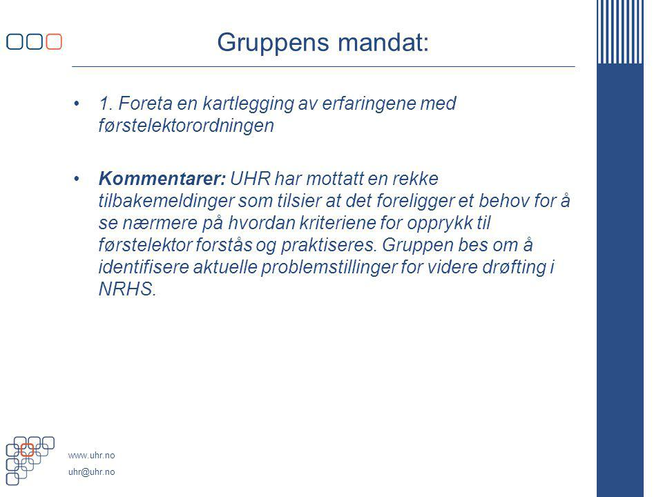www.uhr.no uhr@uhr.no Gruppens mandat: 1.
