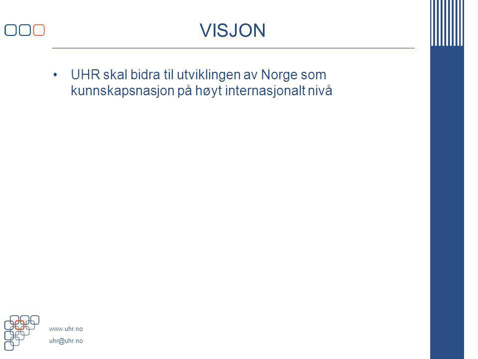www.uhr.no uhr@uhr.no VISJON UHR skal bidra til utviklingen av Norge som kunnskapsnasjon på høyt internasjonalt nivå
