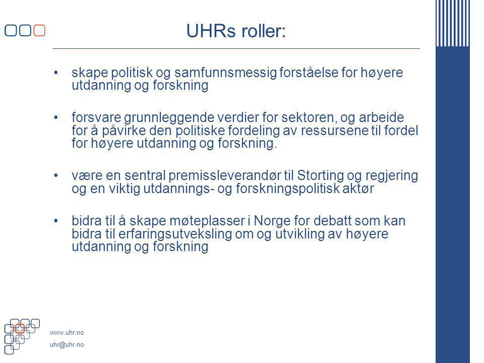 www.uhr.no uhr@uhr.no UHRs roller: skape politisk og samfunnsmessig forståelse for høyere utdanning og forskning forsvare grunnleggende verdier for se