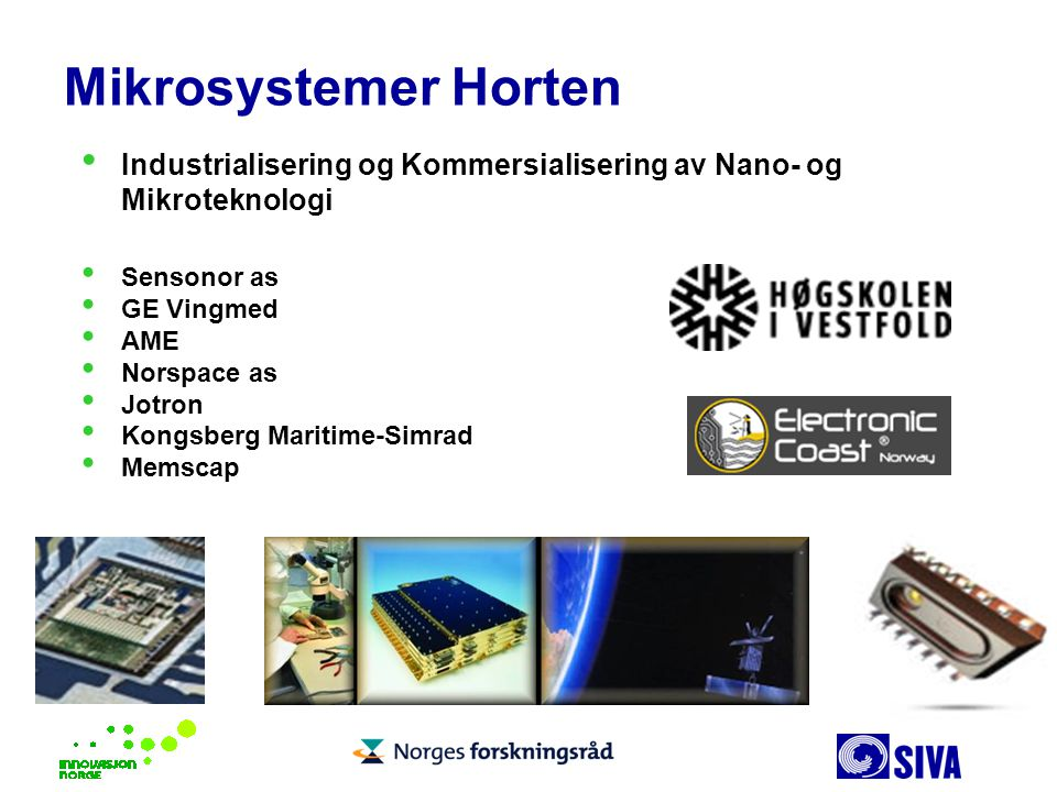 Mikrosystemer Horten Sensonor as GE Vingmed AME Norspace as Jotron Kongsberg Maritime-Simrad Memscap Industrialisering og Kommersialisering av Nano- o
