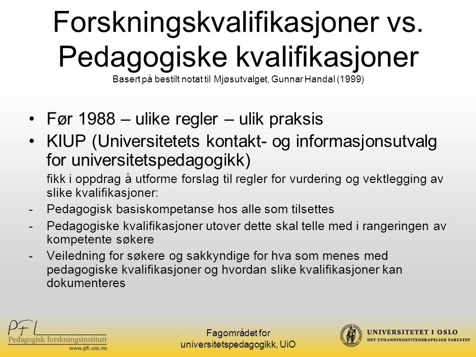 Fagområdet for universitetspedagogikk, UiO Forskningskvalifikasjoner vs.