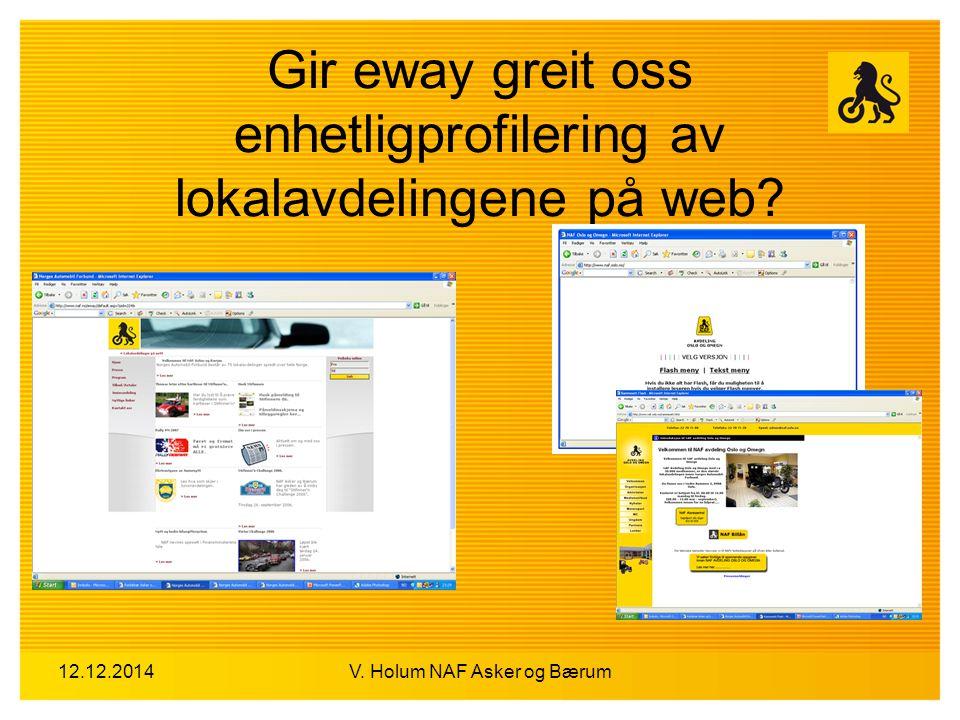 12.12.2014V. Holum NAF Asker og Bærum Gir eway greit oss enhetligprofilering av lokalavdelingene på web?