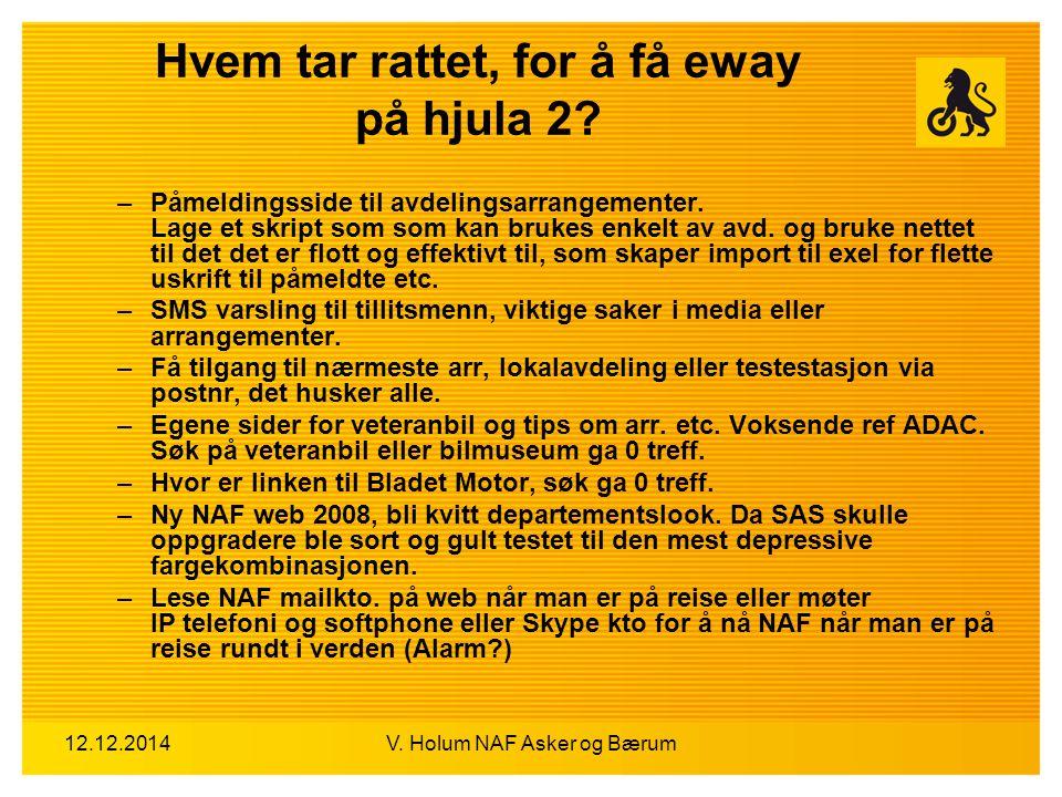12.12.2014V. Holum NAF Asker og Bærum –Påmeldingsside til avdelingsarrangementer. Lage et skript som som kan brukes enkelt av avd. og bruke nettet til