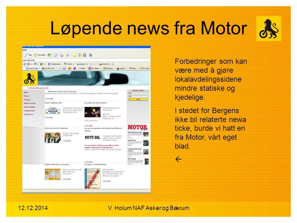 12.12.2014V. Holum NAF Asker og Bærum Løpende news fra Motor Forbedringer som kan være med å gjøre lokalavdelingssidene mindre statiske og kjedelige.