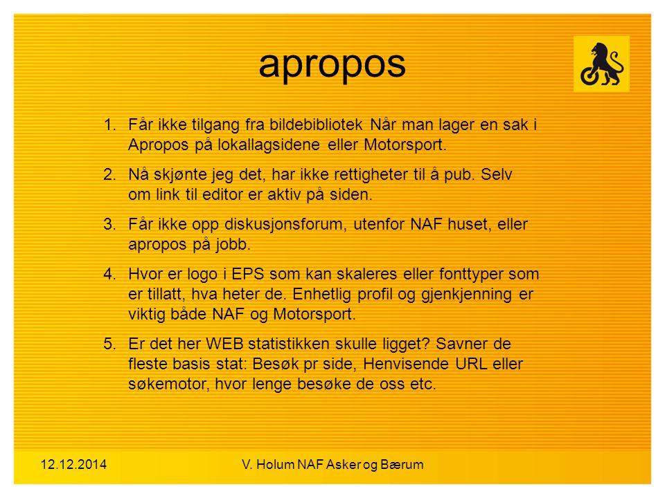 12.12.2014V. Holum NAF Asker og Bærum apropos 1.Får ikke tilgang fra bildebibliotek Når man lager en sak i Apropos på lokallagsidene eller Motorsport.