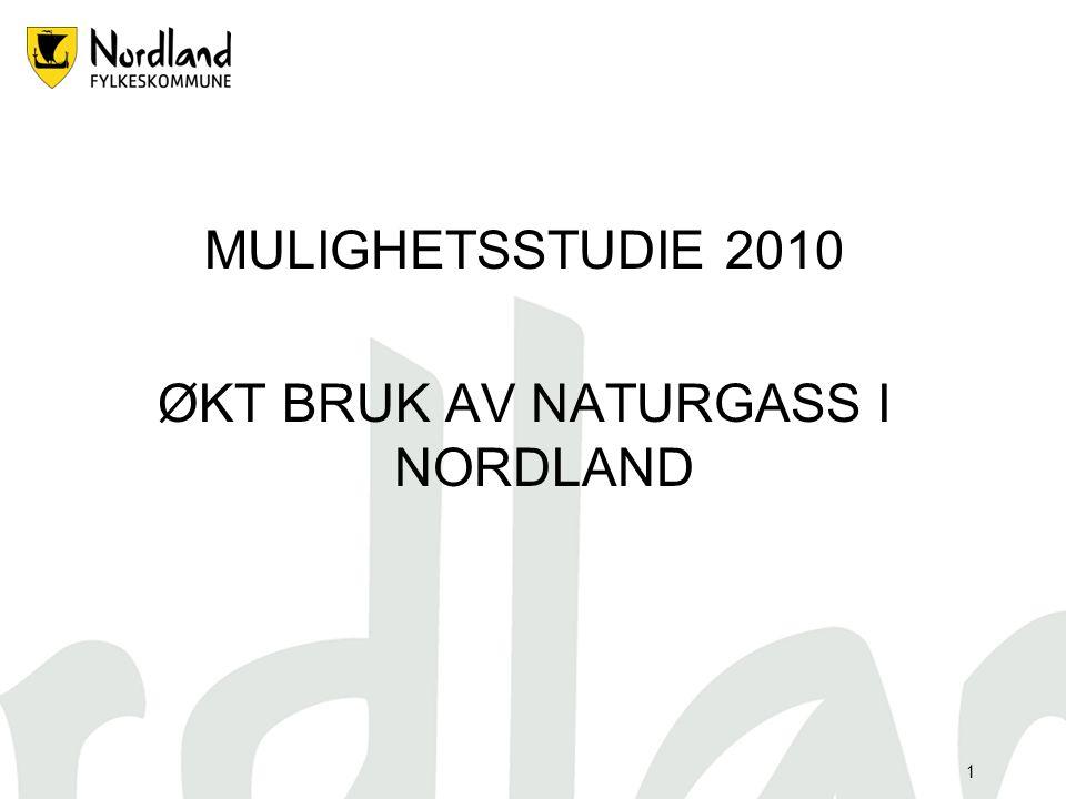 1 MULIGHETSSTUDIE 2010 ØKT BRUK AV NATURGASS I NORDLAND