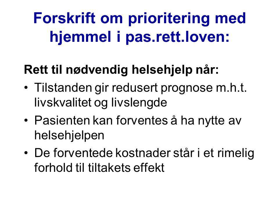 Forskrift om prioritering med hjemmel i pas.rett.loven: Rett til nødvendig helsehjelp når: Tilstanden gir redusert prognose m.h.t.